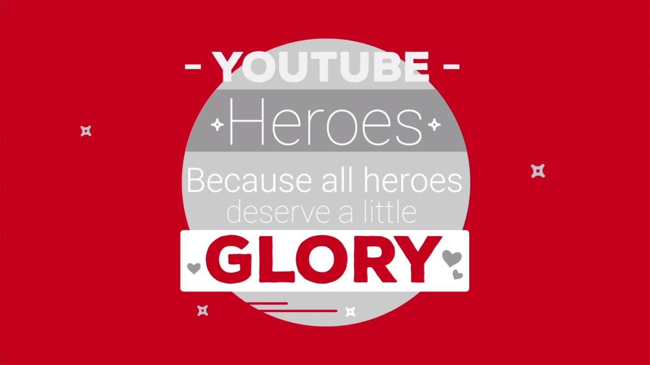 Go Be a Youtube Hero!