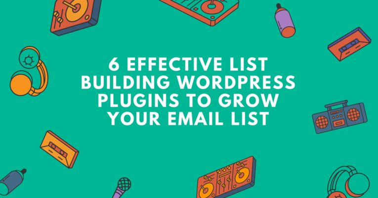 6 Effective List Building WordPress Plugins To Grow Your Email List