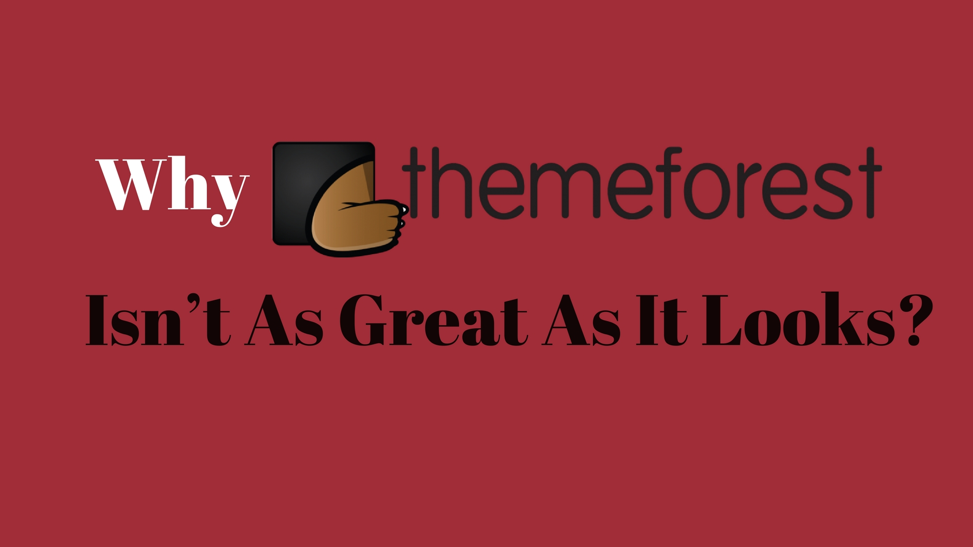 Why ThemeForest isn't as great as it looks?